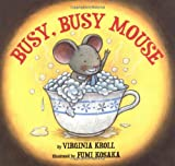Kroll, Virginia L: Busy, Busy Mouse