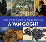 Muhlberger, Richard: What Makes a Van Gogh a Van Gogh