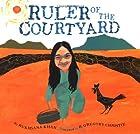 Ruler of the Courtyard by Rukshana Khan