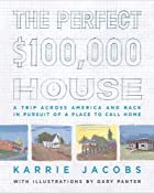 The Perfect $100,000 House: A Trip Across&hellip;