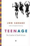 Teenage: The Creation of Youth Culture by…