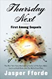 Fforde, Jasper: Thursday Next In First Among Sequels: A Novel