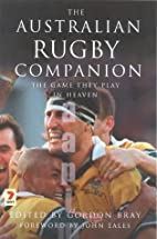 The Australian Rugby Companion: The Game…