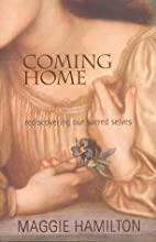 Coming Home: Rediscovering Our Sacred Selves…