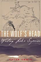 The Wolf's Head: Writing Lake Superior by…