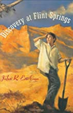 Discovery at Flint Springs by John R.…