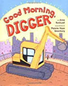Good morning, Digger by Anne F. Rockwell