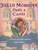 Hyman, Miles: Julia Morgan Built a Castle