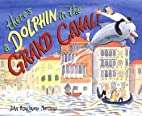 There's a Dolphin in the Grand Canal by John…
