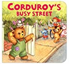 Corduroy's Busy Street by Don Freeman