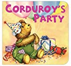 Corduroy's Party by Don Freeman
