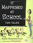 It Happened at School: Two Tales by Susie…