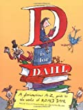 Cooling, Wendy: D Is For Dahl: A Gloriumptious A-Z Guide To The World Of Roald Dahl