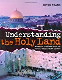 Frank, Mitch: Understanding The Holy Land: Answering Questions About The Israeli-palestinian Conflict