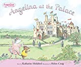 Holabird, Katharine: Angelina at the Palace
