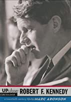 Up Close: Robert F. Kennedy by Marc Aronson