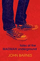 Tales of the Madman Underground by John…