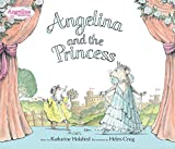 Holabird, Katharine: Angelina And the Princess