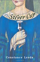 The Silver Cup by Constance Leeds