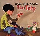 The Trip by Ezra Jack Keats