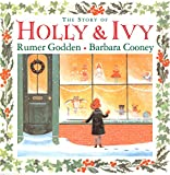 Godden, Rumer: The Story of Holly & Ivy