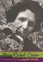 Up Close: Rachel Carson by Ellen S. Levine
