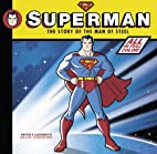 Superman: The Story of the Man of Steel by…