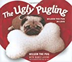 The Ugly Pugling by Nancy Levine