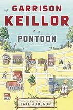 Pontoon: A Novel of Lake Wobegon by Garrison…
