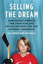 Selling The Dream: How Hockey Parents And…