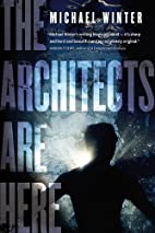 Architects Are Here by Michael Winter