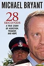 28 Seconds: A True Story of Addiction,…