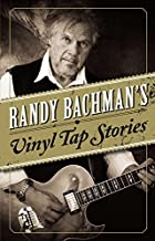 Randy Bachman's Vinyl Tap Stories by…