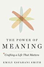 The Power of Meaning: Crafting a Life That…