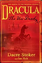Dracula: The Un-dead by Dacre Stoker