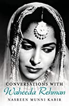 Conversations with Waheeda Rehman by Nasreen…