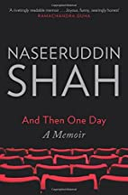 And Then One Day: A Memoir by Naseeruddin…