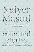 Collected Stories by Naiyer Masud