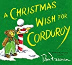 A Christmas Wish for Corduroy by B. G.…
