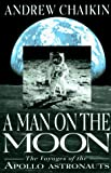 Chaikin, Andrew: A Man on the Moon Pt. 1: The Voyages of the Apollo Astronauts