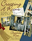 Moss, Charlotte: Creating a Room: A Guide to Decorating Your Home in Stages