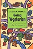 Krizmanic, Judy: A Teen's Guide to Going Vegetarian