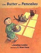 Like Butter on Pancakes by Jonathan London