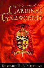 Cardinal Galsworthy by Edward R. F. Sheehan