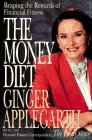 Applegarth, Ginger: The Money Diet: Reaping the Rewards of Financial Fitness