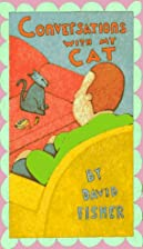 Conversations with My Cat by David Fisher