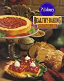 Pillsbury: The Pillsbury Healthy Baking Book: Fresh Approaches to More Than 200 Favorite Recipes