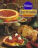 Pillsbury: The Pillsbury Healthy Baking Book: Fresh Approaches to More Than 200 Favorite Recipes
