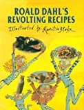 Dahl, Roald: Roald Dahl's Revolting Recipes