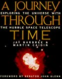 Caidin, Martin: A Journey Through Time: Exploring the Universe With the Hubble Space Telescope